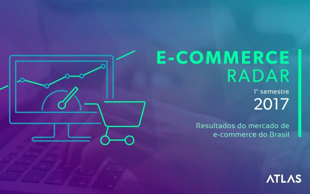 Panorama do e-commerce no 1° semestre de 2017